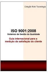 ISO 9001:2008 - Guia internacional para a medição da satisfação do cliente