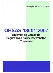 OHSAS 18001:2007 - Sistemas de Gestão da Segurança e Saúde no Trabalho - Requisitos