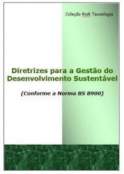Diretrizes para a Gestão do Desenvolvimento Sustentável (Conforme a Norma BS 8900)