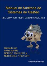 MANUAL DE AUDITORIA DE SISTEMAS DE GESTÃO (ISO 9001, ISO 14001, OHSAS 18001 / ISO 45001)