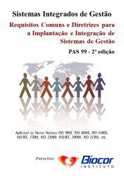 SISTEMAS INTEGRADOS DE GESTÃO - PAS 99 - Requisitos Comuns e Diretrizes para a Implantação e Integração de Sistemas de Gestão (2ª edição)