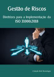 GESTÃO DE RISCOS - Diretrizes para a Implementação da ISO 31000:2018