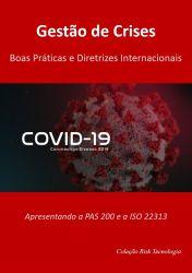 GESTÃO DE CRISES - Boas Práticas e Diretrizes Internacionais (Apresentando a PAS 200 e a ISO 22313)